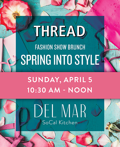 Thread and Del Mar Columbus present a Fashion Show brunch. Spring into style Sunday, April 5, 2020 from 10:30am-noon.